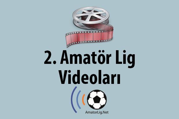 2. Amatör Lig Videoları