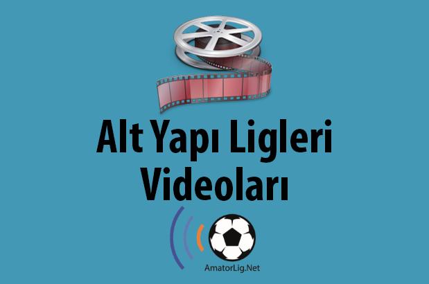 Alt Yapı Ligleri Videoları