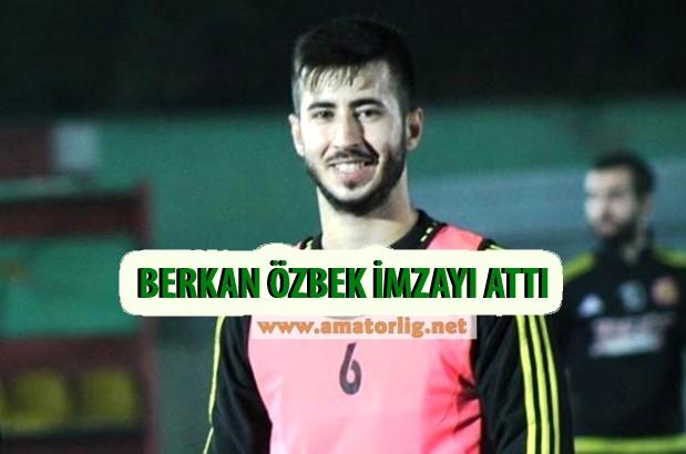 Berkan Özbek imzayı attı