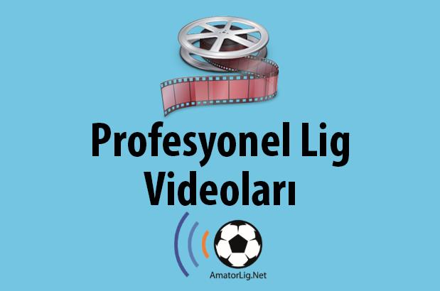 Profesyonel Lig Videoları
